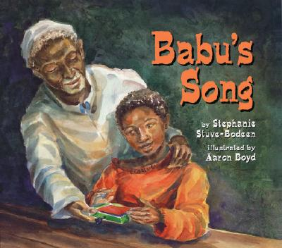 Babu's Song By Stuve-Bodeen, Stephanie/ Boyd, Aaron (ILT)